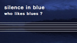 silence in blue